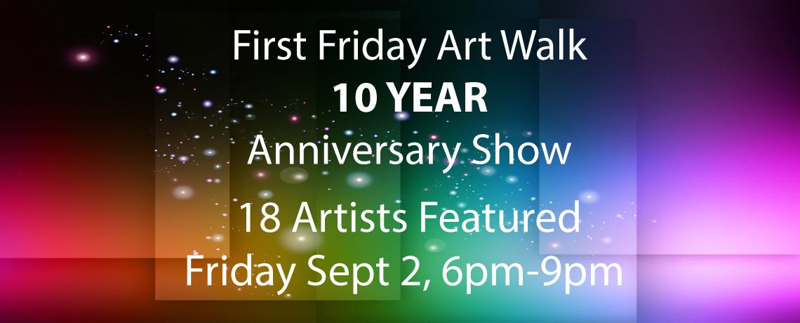 First Friday Art Walk 10 Year Anniversary Show